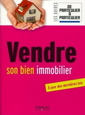 Guerin, Jean-Michel; Lamielle, Laurent- Vendre son bien immobilier