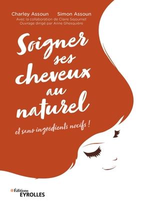 C.Assoun, S.Assoun- Soigner ses cheveux au naturel
