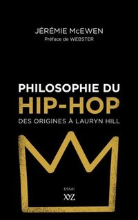 Philosophie du hip-hop. des origines a lauryn hill