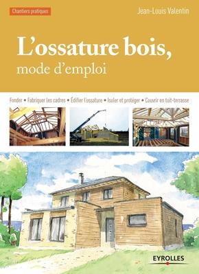 Jean-Louis Valentin- L'ossature bois, mode d'emploi