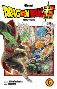 Dragon Ball Super - Tome 5 - Adieu Trunks