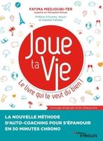 F.Medjoubi-Ter - Joue ta Vie, le livre qui te veut du bien !