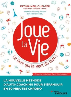 F.Medjoubi-Ter- Joue ta Vie, le livre qui te veut du bien !
