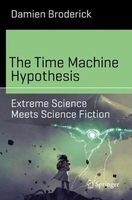 The time machine hypothesis: extreme science meets science fiction