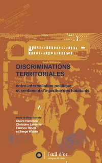 Discriminations territoriales : entre interpellation politique et sentiments d'injustice des habitants