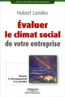 Hubert Landier - Evaluer le climat social de votre entreprise