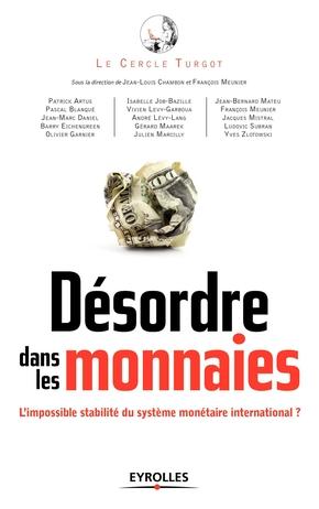 Desordre Dans Les Monnaies Le Cercle Turgot Jean Louis Chambon Librairie Eyrolles