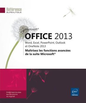 Microsoft Office 2013 - Word, Excel, PowerPoint, Outlook et OneNote 2013
