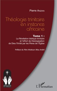 Théologie trinitaire en instance africaine Tome 1