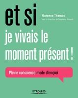 Florence Thomas - Et si je vivais le moment présent !