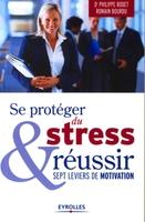 R.Bourdu, P.Rodet - Se protéger du stress et réussir