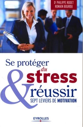 R.Bourdu, P.Rodet- Se protéger du stress et réussir