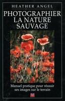 H. Angel - Photographier la nature sauvage