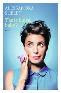 T'as le blues, baby ?