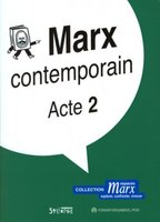 Marx contemporain - Acte 2