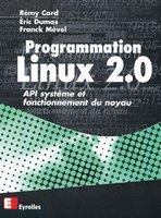 Remy Card, Éric Dumas, Franck Mevel - Programmation Linux 2.0
