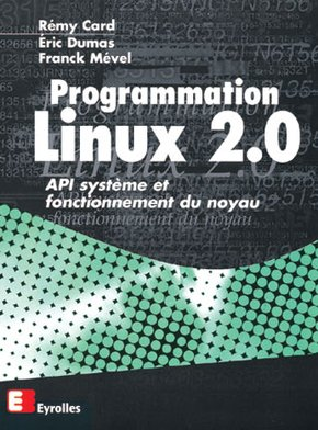 Remy Card, Éric Dumas, Franck Mevel- Programmation Linux 2.0