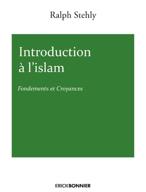 Introduction à l'islam - fondements et croyances