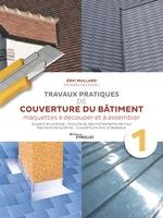E.Mullard, M.Nouveau - Travaux pratiques de couverture du bâtiment