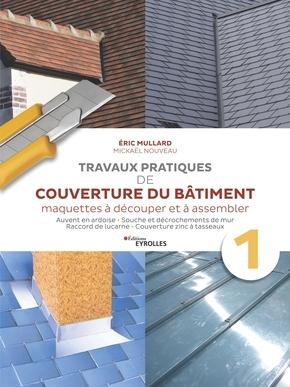E.Mullard, M.Nouveau- Travaux pratiques de couverture du bâtiment