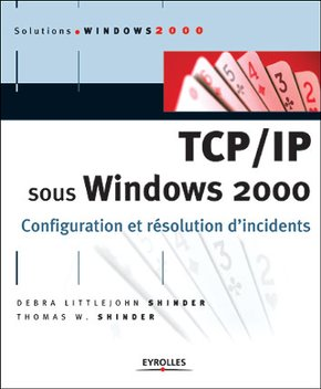 Debra Littlejohn Shinder, Thomas W. Shinder- TCP/IP sous Windows 2000
