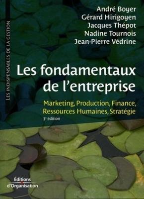 André Boyer, Gérard Hirigoyen, Jacques Thépot, Nadine Tournois, Jean-Pierre Védrine- Les fondamentaux de l'entreprise