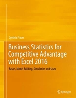 Business statistics for competitive advantage with excel 2016