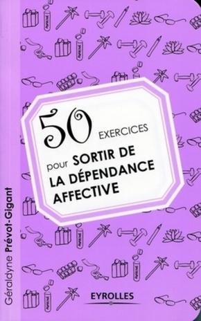 G.Prévot-Gigant- 50 exercices pour sortir de la dépendance affective