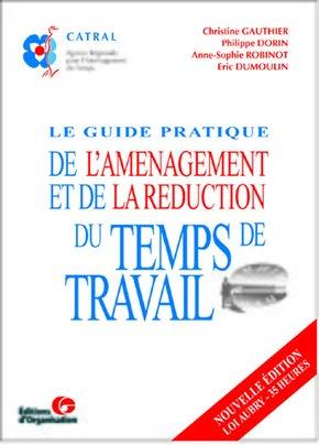 Collectif d'auteurs- Le guide pratique de l'aménagement du temps de travail