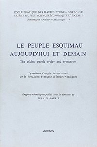 Peuple esquimau aujourd'hui et demain/the eskimo people today and tomorrow. 4e c