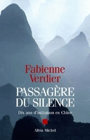 Passagere du silence - dix ans d'initiation en chine