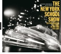 The new-york school show l'école photographique de new york 1935-1963