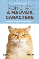 Chevallier, Jasmine - Mon chat a mauvais caractère
