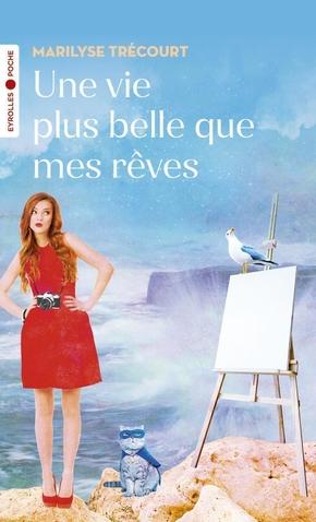 Marilyse Trécourt- Une vie plus belle que mes reves