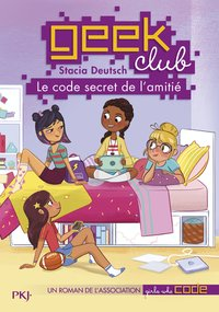 Geek club - Tome 1 le code secret de l'amitié