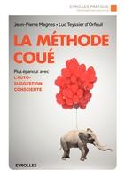 Magnes, Jean-Pierre ; Teyssier D'Orfeuil, Luc - La méthode coué