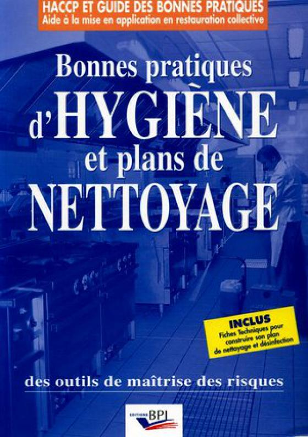 Les Bonnes Pratiques D Hygiene Et Plans De Nettoyage Olivier