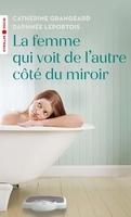 C.Grangeard, D.Leportois - La femme qui voit de l'autre côté du miroir