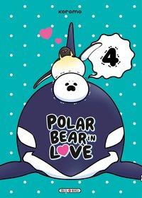 A polar bear in love - Tome 4