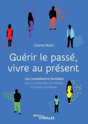 C.Motto- Guérir le passé, vivre au présent