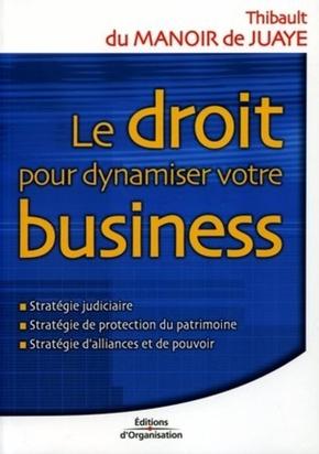 T.Du Manoir de Juaye- Le droit pour dynamiser votre business