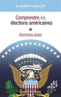 Comprendre les elections americaines ed. 2020