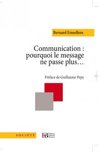 Communication : pourquoi le message ne passe plus
