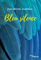 J.-M.Audoual - Bleu silence