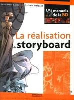 Jean-Marc Lainé, Sylvain Delzant - La réalisation du story-board