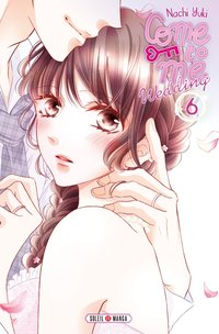 Come to me wedding - Tome 06