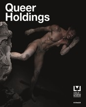 Queer holdings: a survey of the leslie-lohman museum collection /anglais