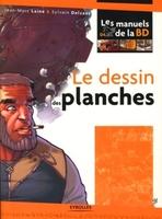 Jean-Marc Lainé, Sylvain Delzant - Le dessin des planches