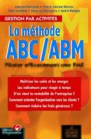 Laurent Ravignon, Pierre-Laurent Bescos, Marc Joalland, Serge Le Bourgeois, André Malejac - La méthode ABC/ABM