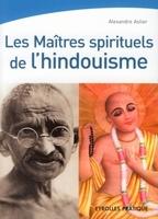 A.Astier - Les maîtres spirituels de l'hindouisme